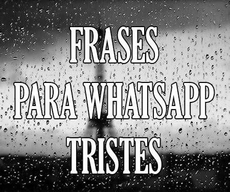 imagenes tristes wasap frases estados para whatsapp tristes de decepci 243 n de la
