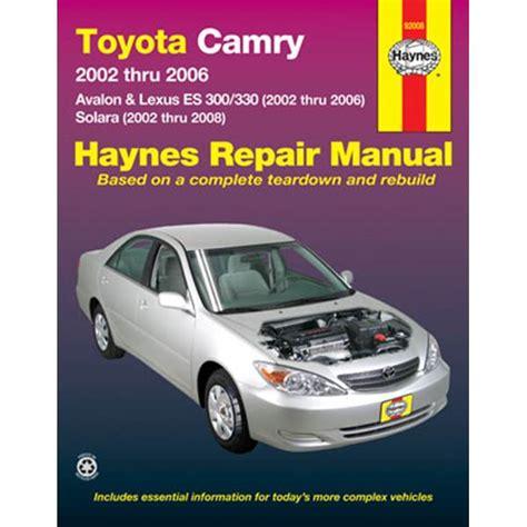 best auto repair manual 2004 toyota avalon lane departure warning haynes toyota camry avalon and lexus es 300 330 02 06 toyota solara 02 08 manual