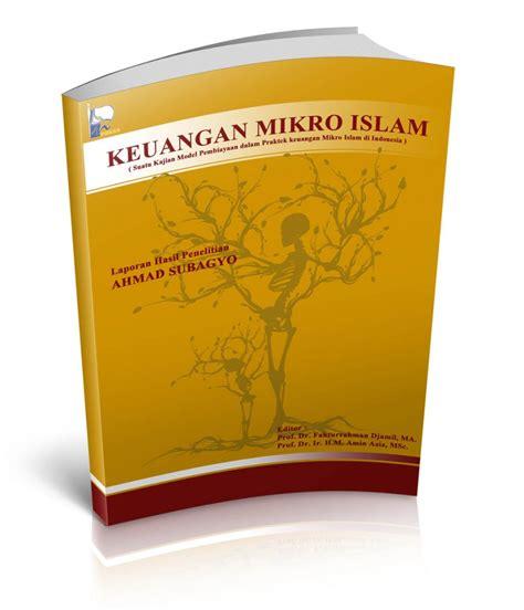 Buku Publikasi Ilmiah Pembuatan Buku Modul Diktat Nilai Angka Kredit resensi buku keuangan mikro islam ahmad subagyo