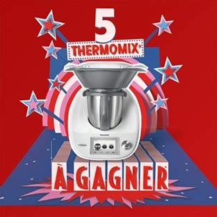 Gagner Un Thermomix 2016 by Jeu Anniversaire Intermarch 233 5 Robots Thermomix 224 Gagner