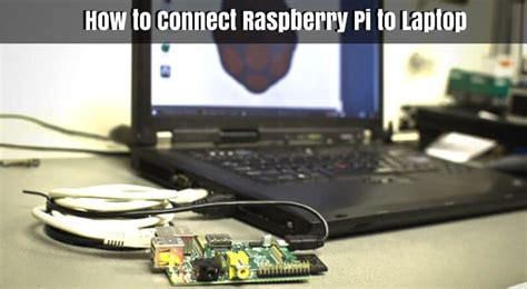 how to connect to raspberry pi how to connect raspberry pi to laptop display step by