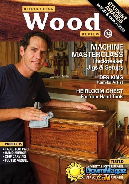 australian woodworking magazines australian wood review march 2017 187 pdf