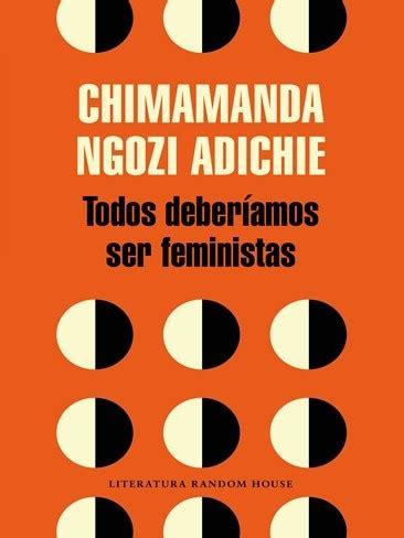 todos deberamos ser feministas b010w34zh8 los 7 libros que necesitas para empezar el 2016 a tope