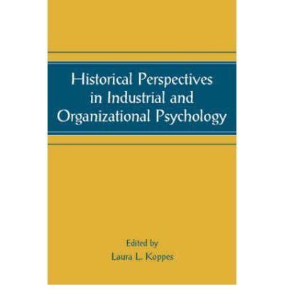 the historical psychological and cultural perspectives books historical perspectives in industrial and organizational