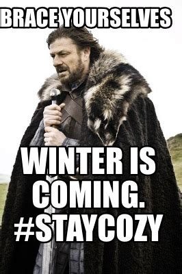 Meme Generator Winter Is Coming - meme creator brace yourselves winter is coming