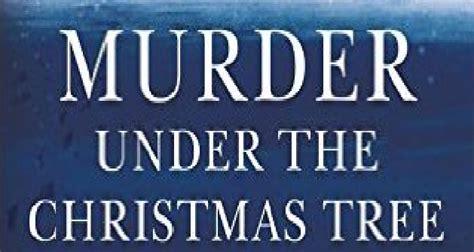 murder under the christmas 1781257914 page turner murder under the christmas tree nerd rambles