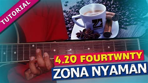 tutorial gitar zona nyaman 4 20 fourtwnty zona nyaman instrumen melodi tutorial