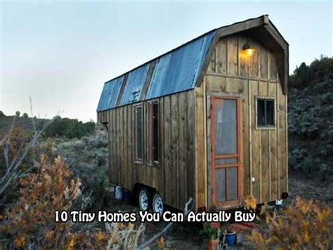 Small Homes You Can Buy 10 Tiny Homes You Can Actually Buy Home And Gardening Ideas