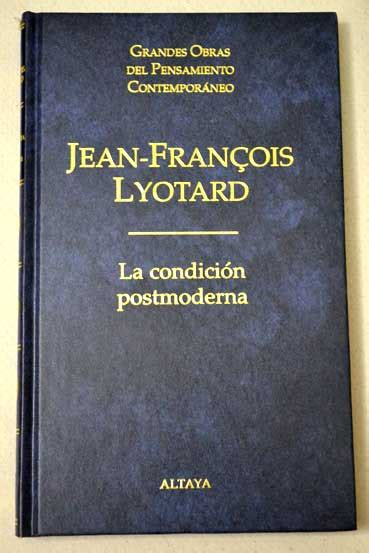 libro la condicion postmoderna la condicion postmoderna jean francois lyotard
