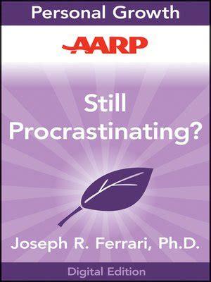 Joseph R Ferrari by Aarp Still Procrastinating By Joseph R Ferrari