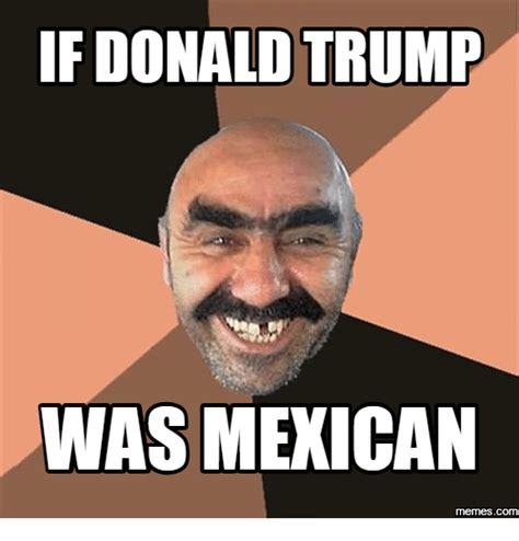 Mexicans Memes - mexican meme www pixshark com images galleries with a