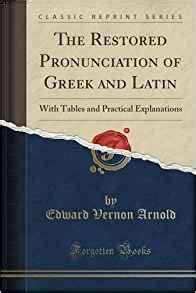 a handbook of phonetics classic reprint books the restored pronunciation of and with tables