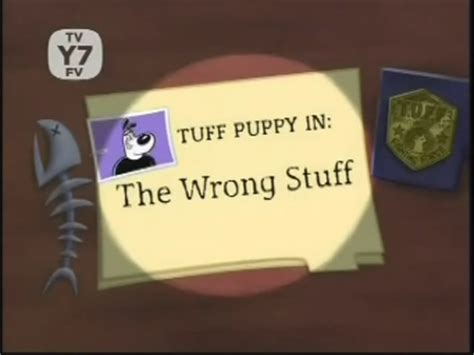 The Wrong Stuff image the wrong stuff title card png t u f f puppy