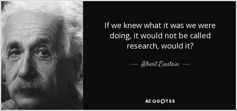 albert einstein biography research albert einstein quote if we knew what it was we were