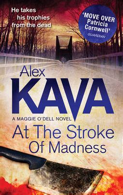 the stroke of eleven beaumont and beasley books at the stroke of madness by alex kava waterstones