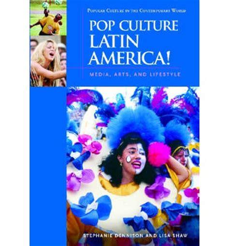 libro pop culture latin america popular culture in latin america