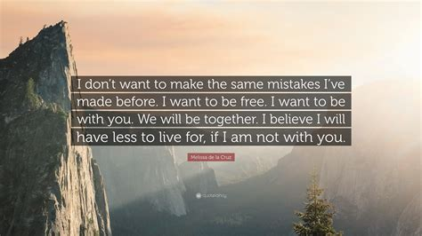 We Dont Want To Make The Same Mistakes With A New Wrong And We Dont To by De La Quote I Don T Want To Make The Same