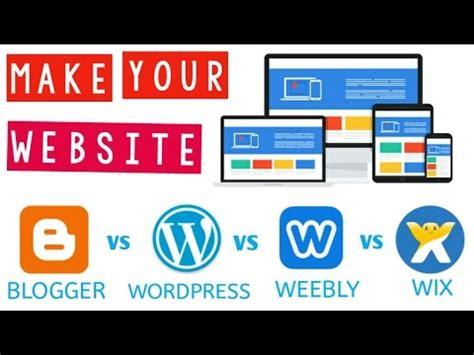 blogger vs wix building blog website in 2017 blogger vs wordpress vs