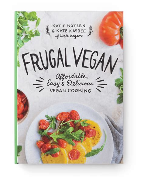 vegan the cookbook the frugal vegan cookbook well vegan