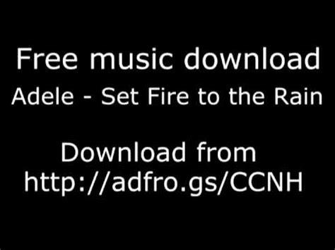 free download mp3 adele i set fire to the rain adele set the world on fire free download high quality