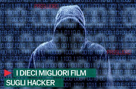 film su hacker 2016 gli hacker e il cinema i dieci migliori film secondo