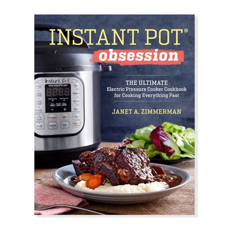 instant pot cookbook the best 618 instant pot recipes you ll eat fast easy and delicious recipes for health and rapid loss with nutritional facts for every recipe books instant pot obsession cookbook williams sonoma