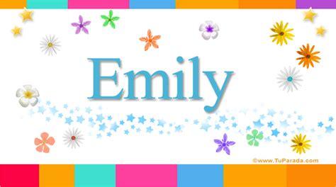 imagenes que digan feliz cumpleaños emily emily significado del nombre emily nombres