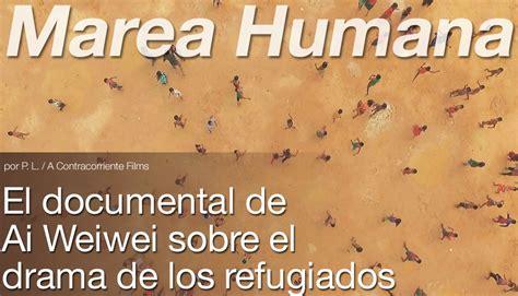 libro marea humana marea humana el documental de ai weiwei sobre los refugiados