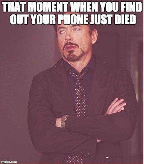 Phone Died Meme - face you make robert downey jr meme imgflip