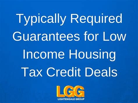 low income housing tax credit typically required guarantees for low income housing tax credit deals