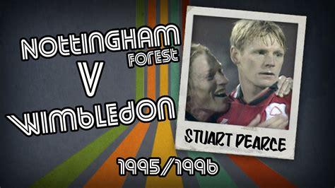 Dvd 1996 All The Goals stuart pearce nottingham forest v wimbledon 95 96