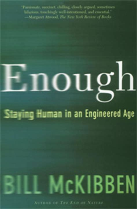 is enough books enough staying human in an engineered age by bill mckibben