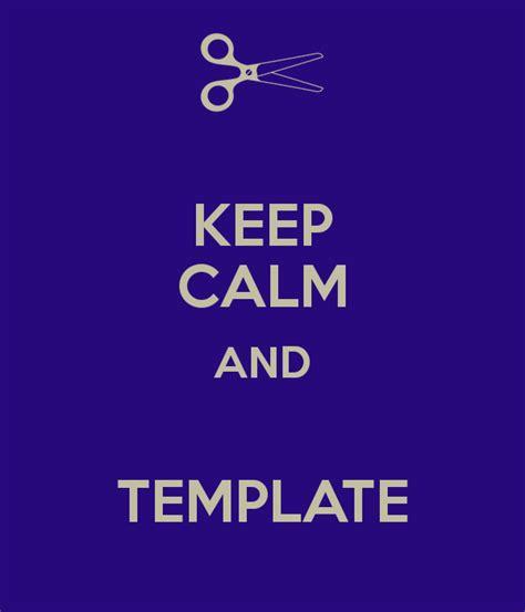 Keep Calm Meme Template - keep calm and template poster pez keep calm o matic