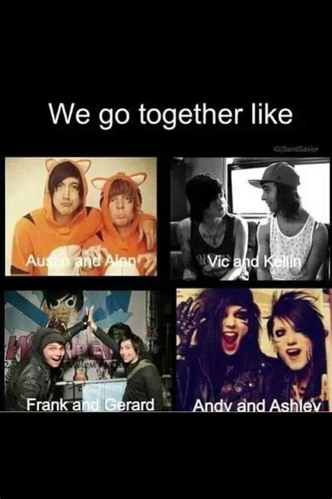We Go Together Meme - of mice and men pierce the veil sleeping with sirens my
