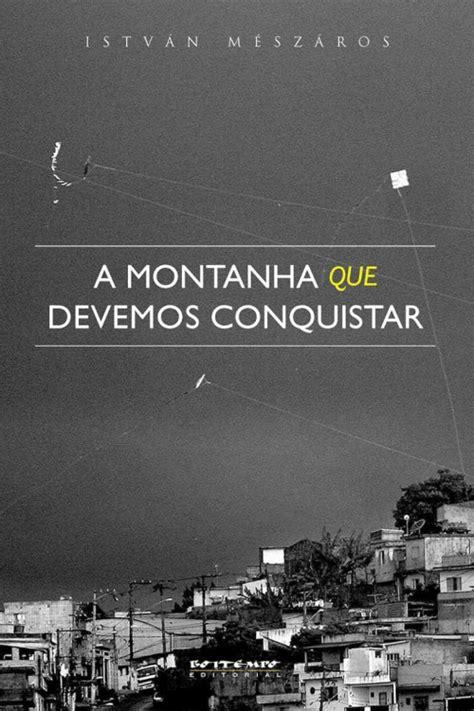 A Montanha que Devemos Conquistar – István Mészáros | Le