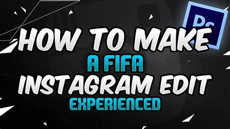 instagram advanced tutorial how to make a fifa 16 instagram edit photoshop tutorial