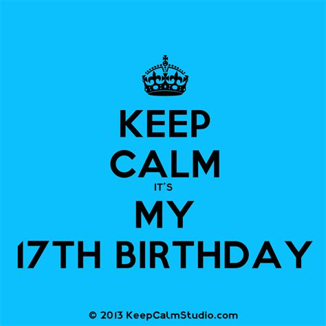 My 17th keep calm it s my 17th birthday design on t shirt poster mug and many other products 187 keep