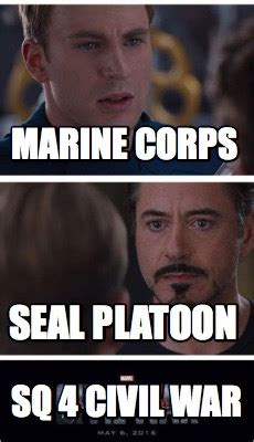 Meme Generator Civil War - meme creator marine corps seal platoon sq 4 civil war