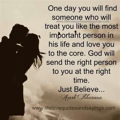 s day when you someone quote one day you will find someone who will treat you like the