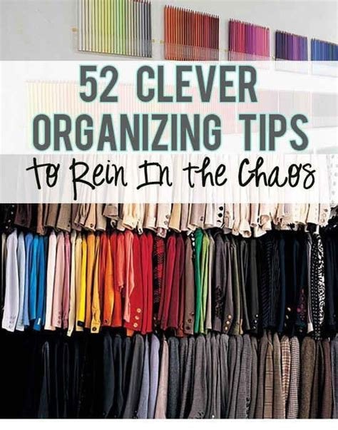 organize tips 52 meticulous organizing tips to rein in the chaos