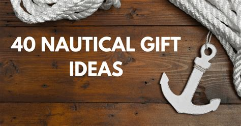 Great Home Decor Ideas by 40 Nautical Gift Ideas For Your Loved Ones
