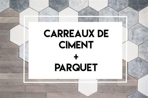 Melange Carreaux De Ciment Et Parquet by L Inspiration Du Lundi 13 Oh Ce Sol M 233 Langer Carreaux