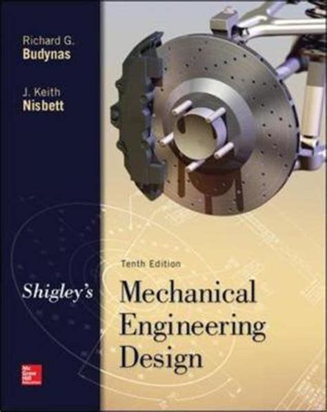 pe study mechanical engineering machine design and materials books shigley s mechanical engineering design richard g