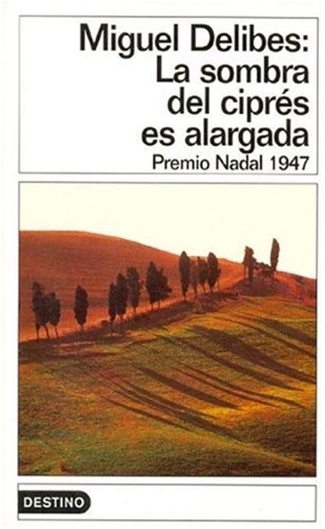 la sombra del cipres 8423304132 la sombra del cipr 233 s es alargada by miguel delibes reviews discussion bookclubs lists
