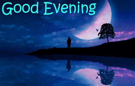 whatsapp wallpaper good evening good evening pics for whatsapp wallpaper sportstle