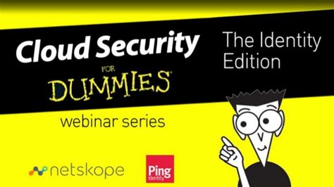 cloud security for dummies webinar the identity edition