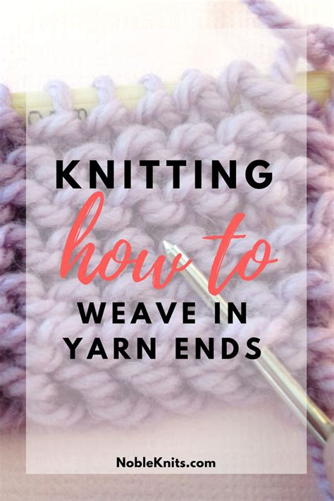 knitting weaving in ends the 25 best weave in ends knitting ideas on