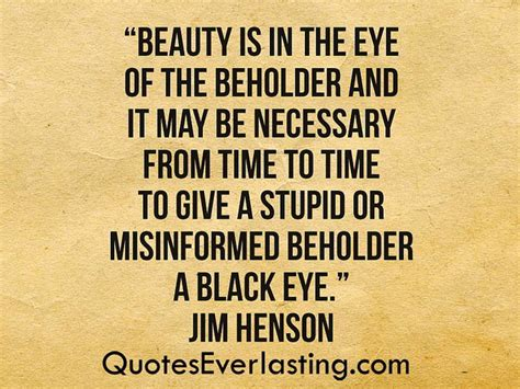 beauty is in the eye of the beholder tattoo beholder quotes everlasting