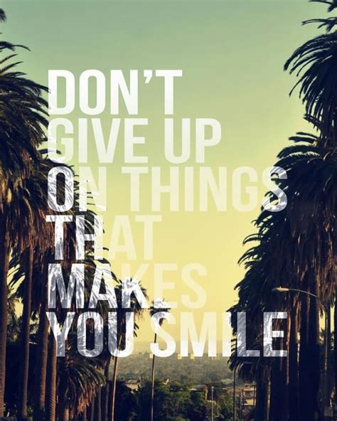 Poster Quote Inspiratif Don T Give Up You Still Hava A Chance don t give up on things that make you smile word print