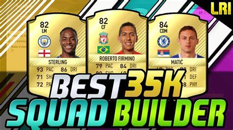 fifa 17 best 35k squad builder fifa 17